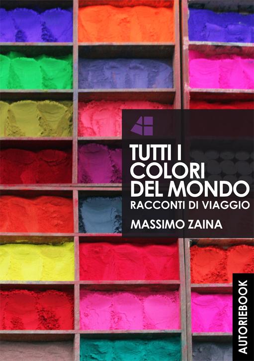 Copertina Tutti i colori del mondo - Massimo Zaina